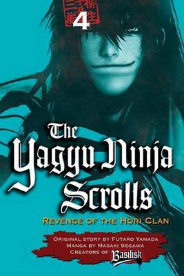 The Yagyu Ninja Scrolls, Volume 4: Revenge of the Hori Clan