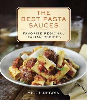 The Best Pasta Sauces: Favourite Regional Italian Recipes