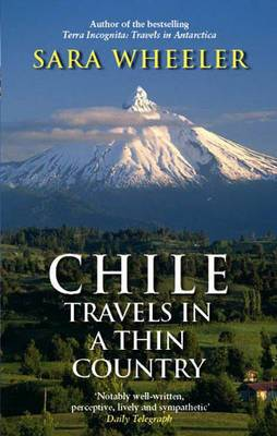 A Chile: Travels in a Thin Country