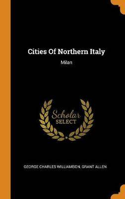 Cities of Northern Italy: Milan