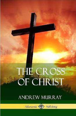 The Cross of Christ (Hardcover)