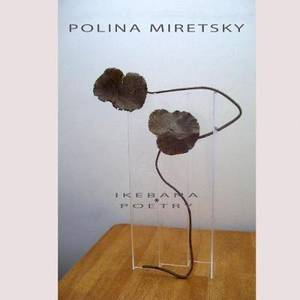 POLINA MIRETSKY ikebana and poetry
