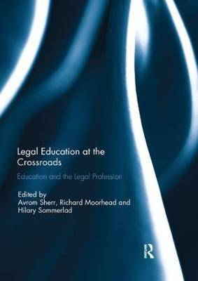 Legal Education at the Crossroads: Education and the Legal Profession