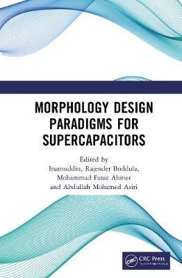 Morphology Design Paradigms for Supercapacitors