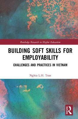 Building Soft Skills for Employability: Challenges and Practices in Vietnam