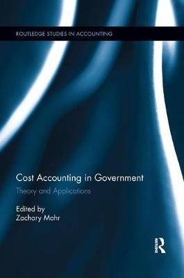 Cost Accounting in Government: Theory and Applications