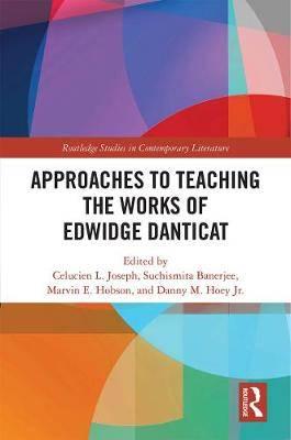 Approaches to Teaching the Works of Edwidge Danticat