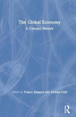 The Global Economy: A Concise History
