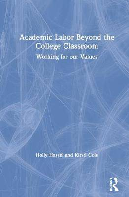 Academic Labor Beyond the College Classroom: Working for Our Values