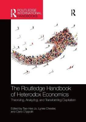 The Routledge Handbook of Heterodox Economics: Theorizing, Analyzing, and Transforming Capitalism