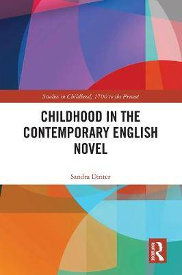 Childhood in the Contemporary English Novel