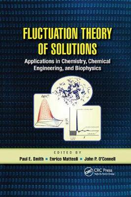 Fluctuation Theory of Solutions: Applications in Chemistry, Chemical Engineering, and Biophysics