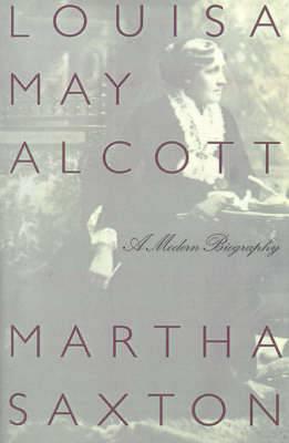 Louisa May Alcott: A Modern Biography
