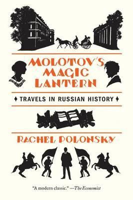 Molotov's Magic Lantern: Travels in Russian History