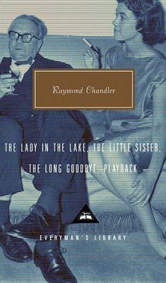 The Lady in the Lake: The Little Sister ; The Long Goodbye ; Playback