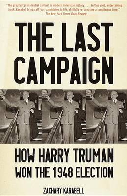 The Last Campaign: How Harry Truman Won the 1948 Election