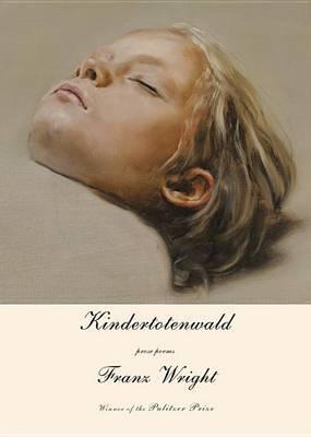 Kindertotenwald: Prose Poems