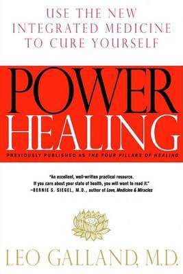 Power Healing: Using the New Integrated Medicine to Cure Yourself