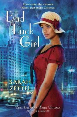 Bad Luck Girl: The American Fairy Trilogy: Book 3