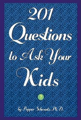 201 Questions to Ask Your Kids/201 Questions to Ask Your Parents
