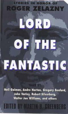 Lord of the Fantastic: Stories in Honour of Roger Zelazny