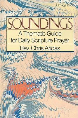 Soundings: A Thematic Guide to Daily Scripture Prayer