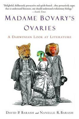 Madame Bovary's Ovaries: A Darwinian Look at Literature