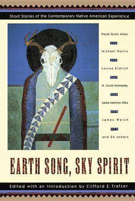 Earth Song, Sky Spirit: Short Stories of the Contemporary Native American Experience