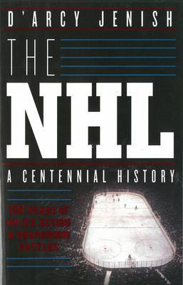 The NHL: A Century of Trials and Triumphs