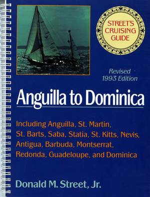 Cruising Guide to the Eastern Caribbean: v. 2, Pt. 2: Anguilla to Dominica