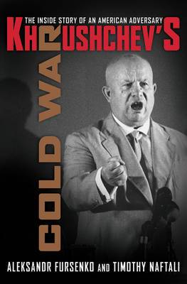 Khrushchev's Cold War: The Inside Story of an American Adversary