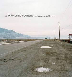 Approaching Nowhere: Photographs [Slipcased Limited Edition with Autographed Print]