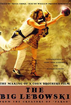 Big Lebowske: the Making of a Coen Brothers' Film