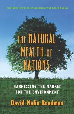 The Natural Wealth of Nations: Harnessing the Market for the Environment