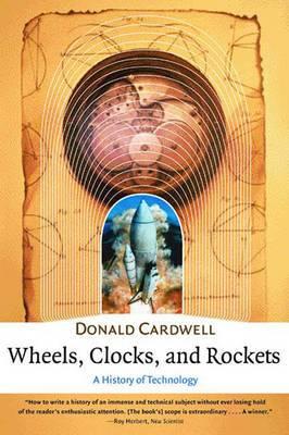 Wheels, Clocks & Rockets - A History of Technology