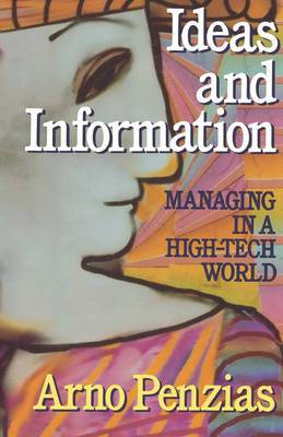 Ideas and Information: Managing in a High-Tech World
