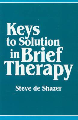 Keys to Solution in Brief Therapy