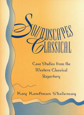 Soundscapes Classical Case Studies from the Western Classical Repertory
