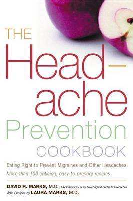 Headache Prevention Cookbook: Eating Right to Prevent Migraines and Other Headaches