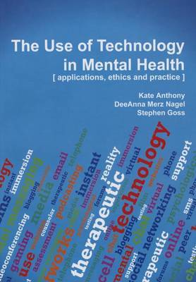 The Use of Technology in Mental Health: Applications, Ethics and Practice