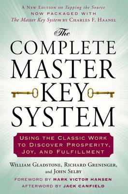 The Complete Master Key System: Using the Classic Work to Discover Prosperity, Joy, and Fulfillment,