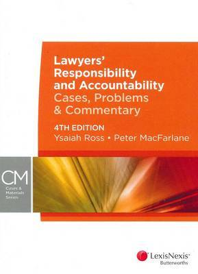 Lawyers' Responsibility and Accountability: Cases, Problems & Commentary