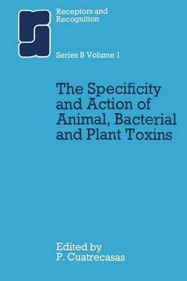 The Specificity and Action of Animal, Bacterial and Plant Toxins