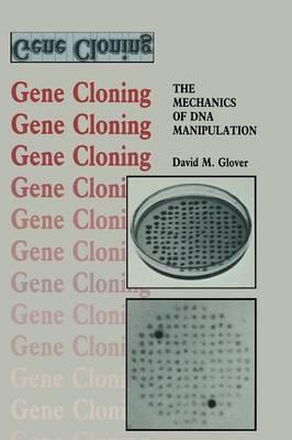 Gene Cloning: The Mechanics of DNA Manipulation
