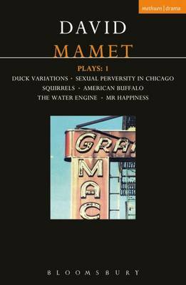 Mamet Plays: v.1:  Duck Variations ,  Sexual Perversity in Chicago ,  Squirrels ,  American Buffalo ,  The Water Engine ,  Mr.Happiness