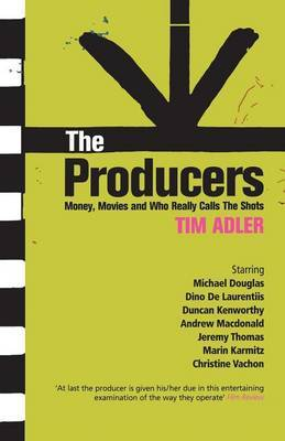 The Producers: Money, Movies and Who Calls the Shots