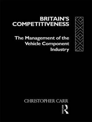 Britain's Competitiveness: The Management of the Vehicle Component Industry