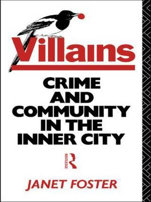 Villains - Foster: Crime and Community in the Inner City