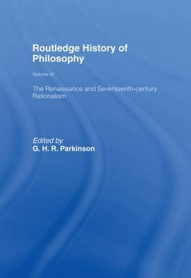 The Routledge History of Philosophy: The Renaissance and Seventeenth Century Rationalism