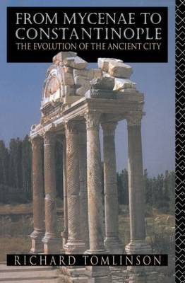 From Mycenae to Constantinople: Evolution of the Ancient City